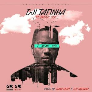 Dji Tafinha - É Memo Nós (feat. Hodiaz Gfx) 2017