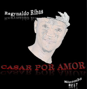 Regynaldo Ribas - Casar Por Amor (Kizomba) 2017