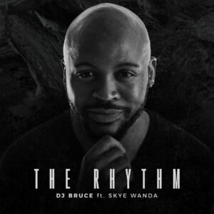 DJ Bruce feat. Skyke Wanda - The Rhythm (Afro House) 2017