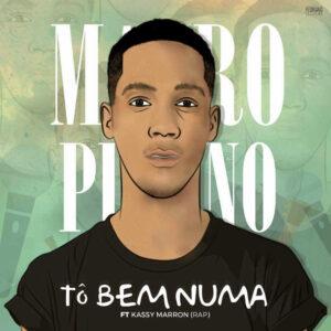 Mauro Pirano feat. Kassy Marron - To Bem Numa (2017)