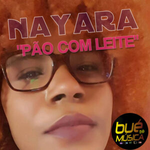 Nayara - Pão Com Leite (Kizomba) 2017