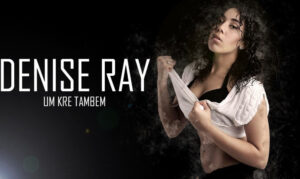 Denise Ray - Um Kre Tambem (Kizomba) 2017