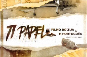 Filho do Zua & Puto Português - Ti Papel (2017)