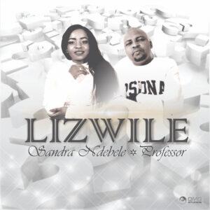 Sandra & Professor - Lizwile (Afro House) 2017