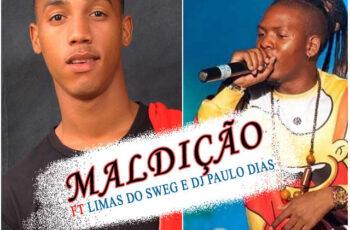 Mauro Pirano - Maldição (feat. Limas do Swagg & Dj Paulo Dias) 2017