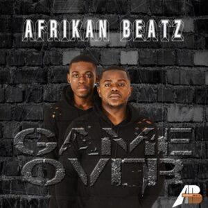 Afrikan Beatz - Game Over (Afro House) 2017
