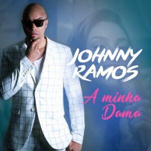 Johnny Ramos - A Minha da Dama (Kizomba) 2017