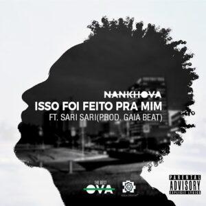 Nankhova - Isso Foi Feito Para Mim feat. Sarissari (Prod. Gaia Beat) 2017