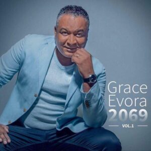 Grace Évora - 2069, Vol. 1 (Álbum Completo) 2017