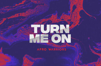 Afro Warriors - Turn Me On (Afro House) 2017