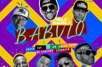 Dj Helio Baiano - Babulo (ft. CEF, Landrick, Preto Show, MC Cabinda, GM & Smash)