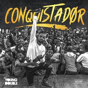 Young Double - Conquistador (Álbum) 2017