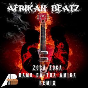 Zoca Zoca - Damo Da Tua Amiga (Afrikan Beatz Remix) 2018