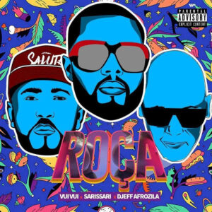 Sarissari - Roça Essa Bunda (feat. Vui Vui & Djeff Afrozila) 2018