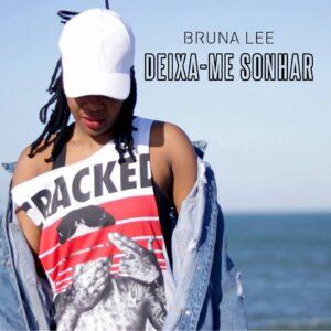 Bruna Lee - Deixa-me Sonhar (Kizomba) 2018