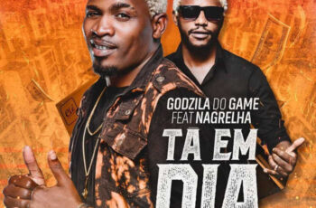 Godzila Do Game - Ta Em Dia (feat. Nagrelha) 2018