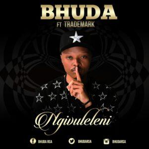 Bhuda - Ngivuleleni (feat. Trademark) 2018