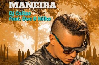 DJ Callas - À Tua Maneira (feat. Duc & Niiko) 2018