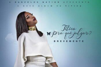 Titica - Pra quê Julgar (Kizomba) 2018
