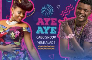 Cabo Snoop - Aye Aye (feat. Yemi Alade) 2018