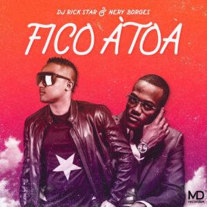 Dj Rick Star & Nery Borges - Fico À Toa (Kizomba) 2018