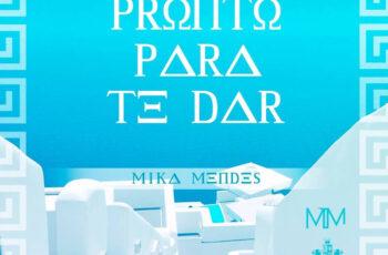 Mika Mendes - Pronto Para Te Dar (Kizomba) 2018