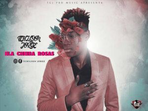 Tchilson Jorge - Ela Cheira Rosas (Kizomba) 2018