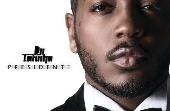 Dji Tafinha - Presidente [Special Edition] (Álbum) 2018