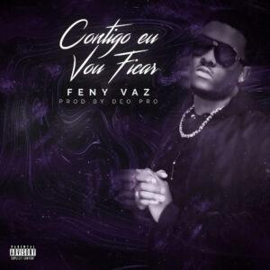 Feny Vaz - Contigo Eu Vou Ficar (Kizomba) 2018