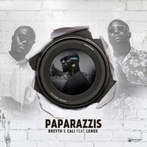 Breyth & Cali feat. Lennox - Paparazzis