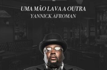 Yannick Afroman - Uma Mão Lava A Outra