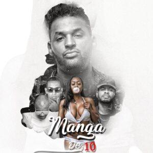 JP Da Maika - Manga De 10 (feat. Bruno G Star, Dj Ritchely & BeatFreakMusic)