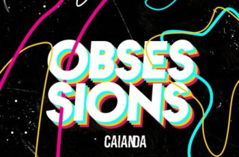 Caianda - Obsession Mix JULY 2018