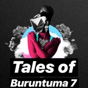 Buruntuma - Tales Of Buruntuma 7 (Afro House Mix) 2018