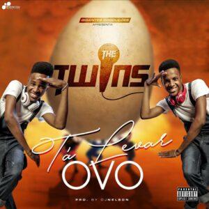 The Twins – Ta Levar Ovo
