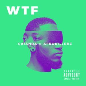 Caianda X Afrokillerz - WTF