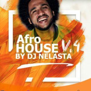 DJ Nelasta - Afro House Mix Vol. 4