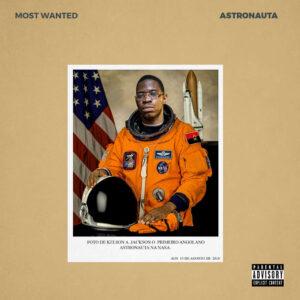 Kelson Most Wanted - Astronauta (Mixtape) 2018