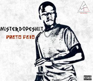 Misterdopeshiit - Preto Feio (Mixtape) 2018