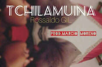 Rossaldo Gil - Tchilamuina