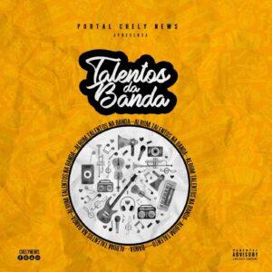ChelyNews - Talentos da Banda (Álbum) 2018