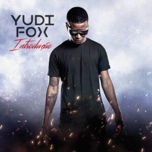 Yudi Fox - Introdução (Álbum) 2018